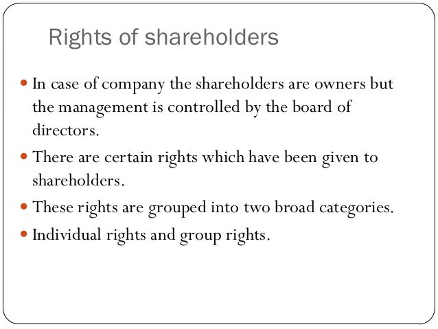 rights of shareholder Ø attend general meetings in person or appoint up to two (2) proxies who may  not be members of the company to attend the general meetings ø vote and.