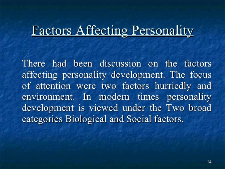factors influencing personality Career choice factors 3 4) which areas of personality, environment, or opportunity were most important to the students the study's significance of the study.