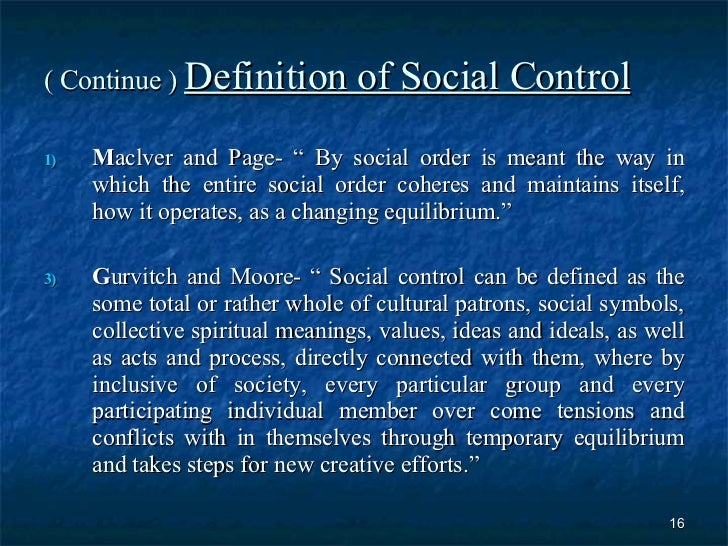 social control Other articles where social control is discussed: edward a ross: his best-known work, social control (1901), on the reasons for and the means of societal limitation of the individual, was long regarded as a classic.