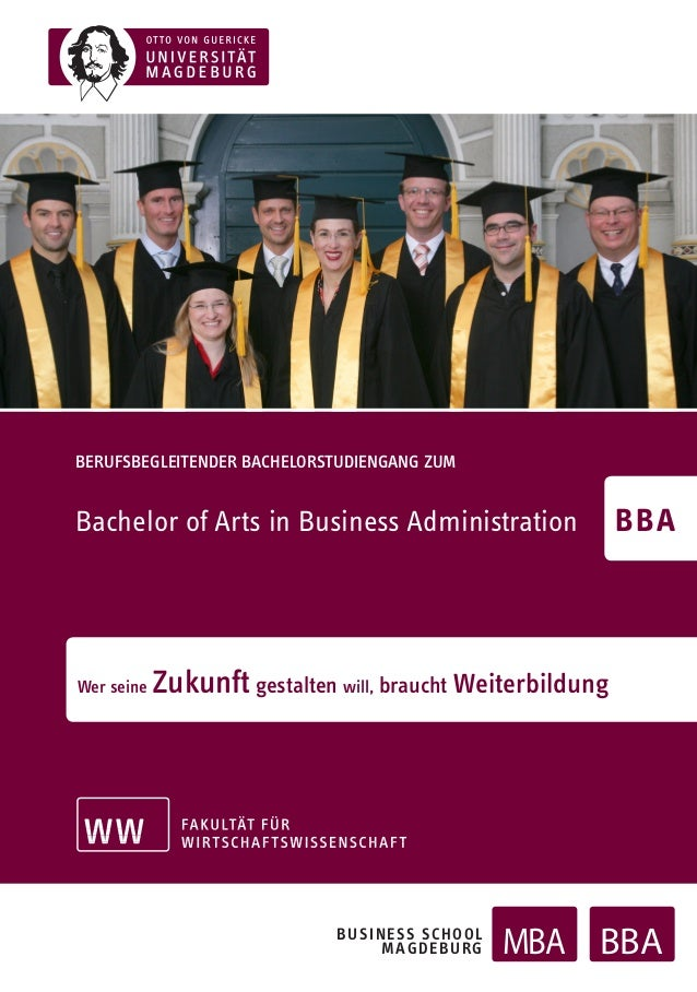 BERUFSBEGLEITENDER BACHELORSTUDIENGANG ZUM Bachelor of Arts in Business Administration Wer seine Zukunft gestalten will, b...