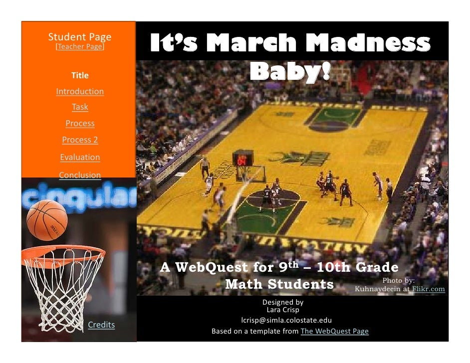 StudentPage  [TeacherPage]     It's March Madness      Title                 Baby!  Introduction      Task    Process   ...