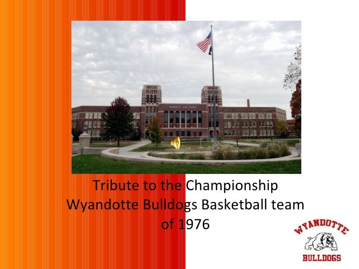 Tribute to the Championship Wyandotte Bulldogs Basketball team of 1976