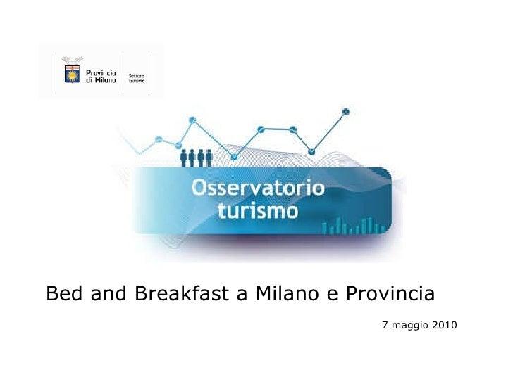Bed and Breakfast a Milano e Provincia  7 maggio 2010