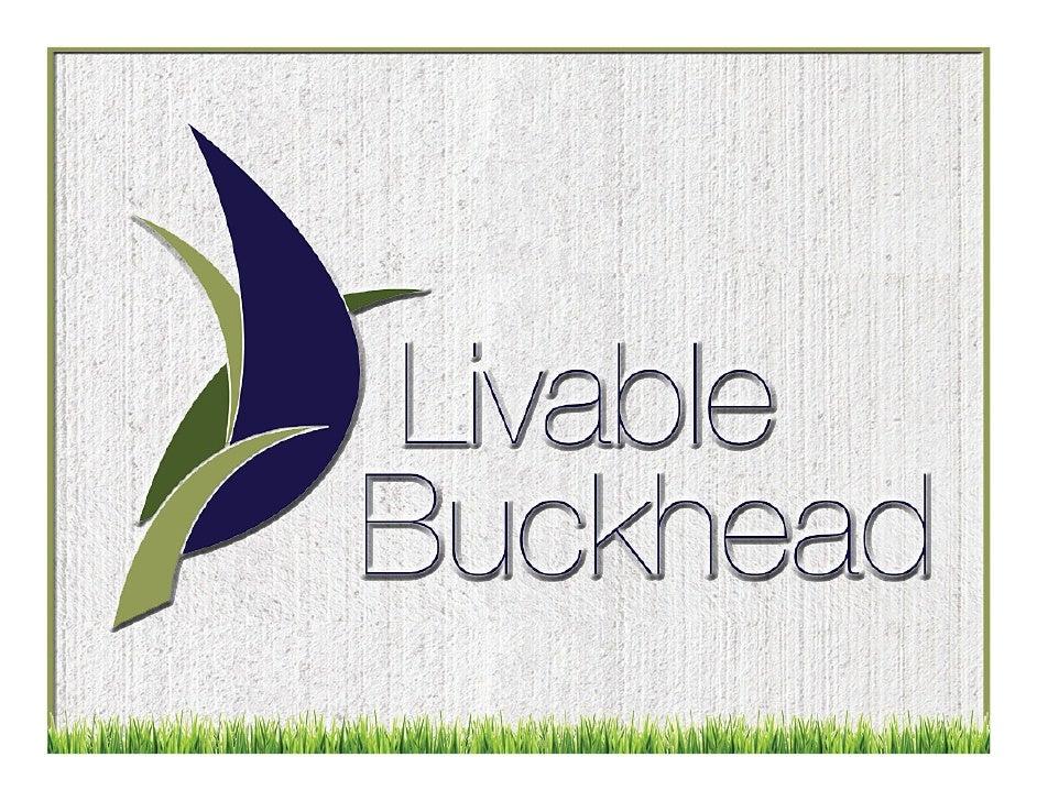 Buckhead, Inc.Livable Buckhead, IncMission:Livable Buckhead, Inc. strives to ensure the long term vitality and prosperityo...