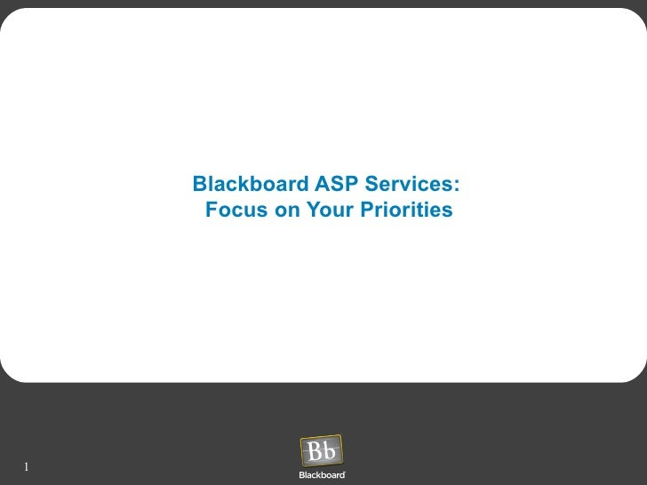 Blackboard ASP Services:     Focus on Your Priorities1