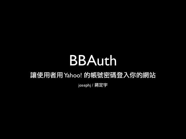 BBAuth Yahoo!     josephj /