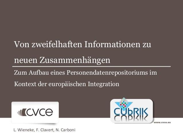 Von zweifelhaften Informationen zuneuen ZusammenhängenZum Aufbau eines Personendatenrepositoriums imKontext der europäisch...