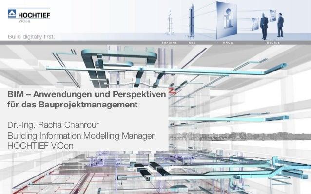 One roof – all solutions. 1© HOCHTIEF ViCon - Dr.-Ing. Racha Chahrour BIM – Anwendungen und Perspektiven für das Bauprojek...