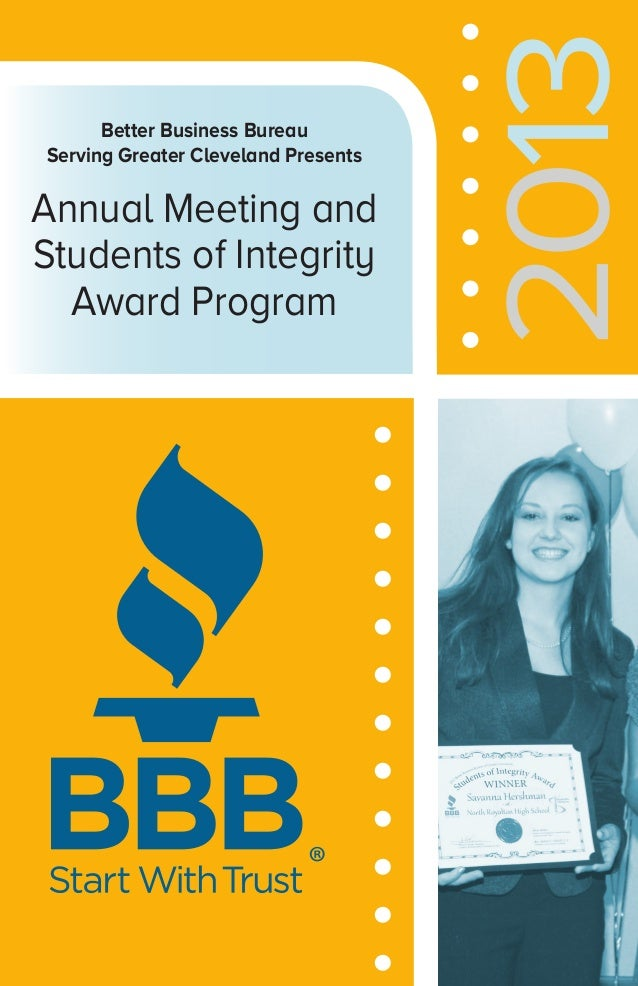 Annual Meeting and Students of Integrity Award Program  ®  2013  Better Business Bureau Serving Greater Cleveland Presents
