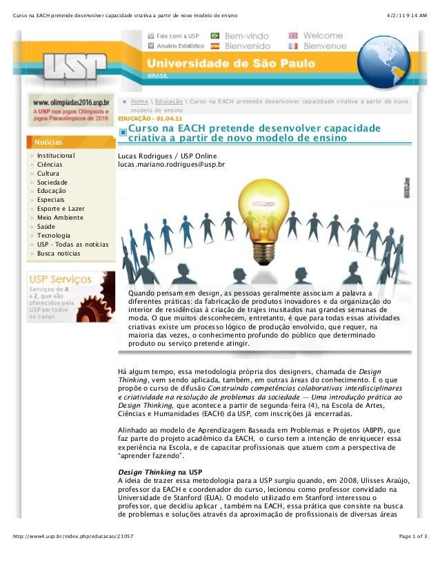 4/2/11 9:14 AMCurso na EACH pretende desenvolver capacidade criativa a partir de novo modelo de ensino Page 1 of 3http://w...