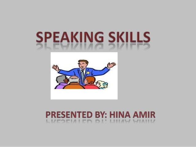 Learning Objectives• Study the problems faced by the  speakers• Understand basic public speaking skills.• Identify ways to...