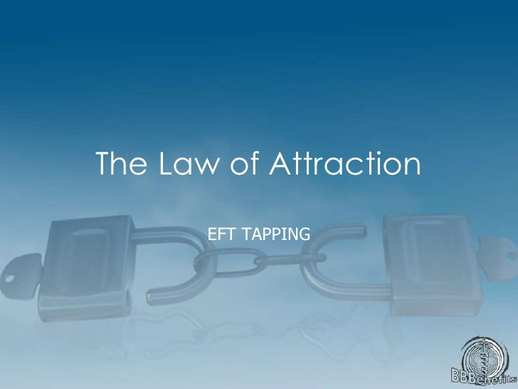 The Law of Attraction<br />EFT TAPPING<br />