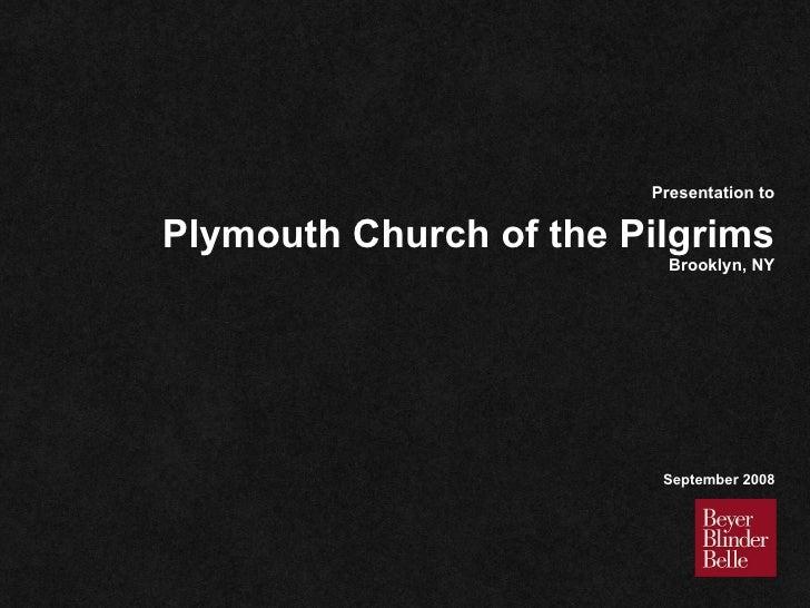 Plymouth Church of the Pilgrims Brooklyn, NY Presentation to September 2008
