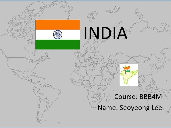 INDIA<br />Course: BBB4M<br />Name: Seoyeong Lee<br />