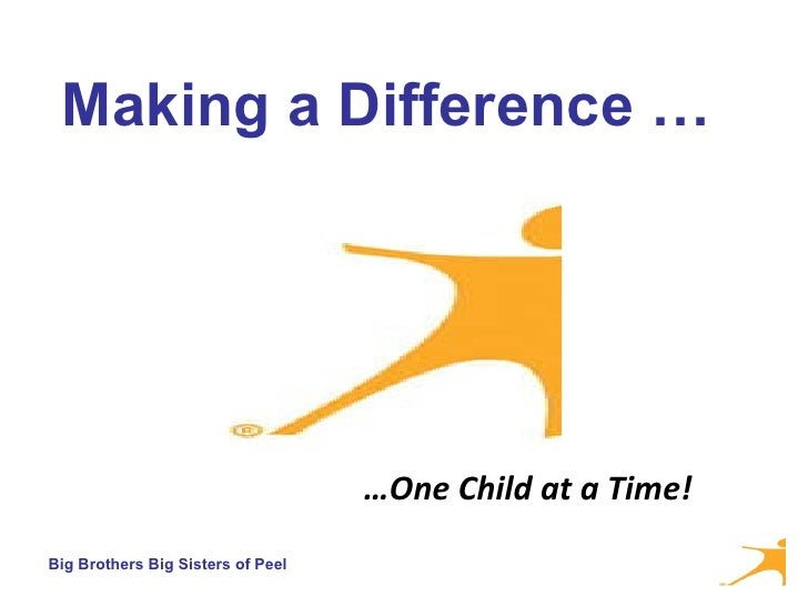 … One Child at a Time! Making a Difference …