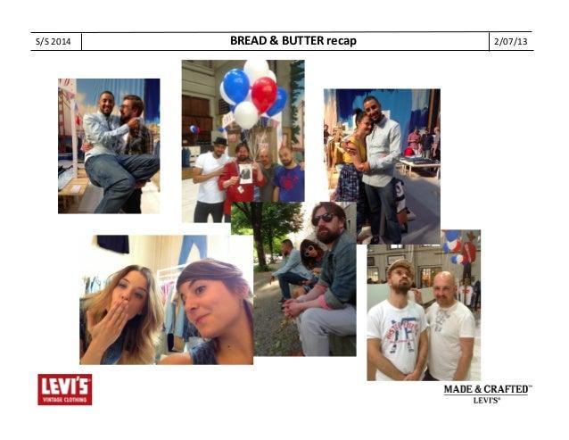 S/S  2014   2/07/13  BREAD  &  BUTTER  recap