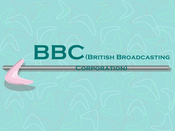 BBC (British Broadcasting Corporation)