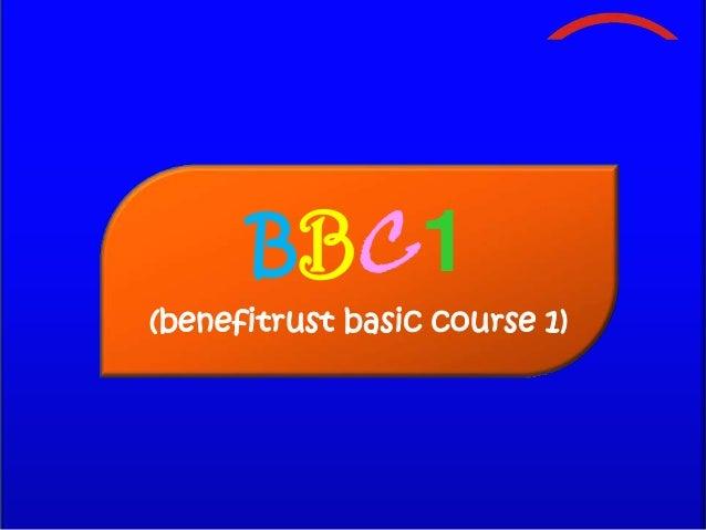 BBC1(benefitrust basic course 1)