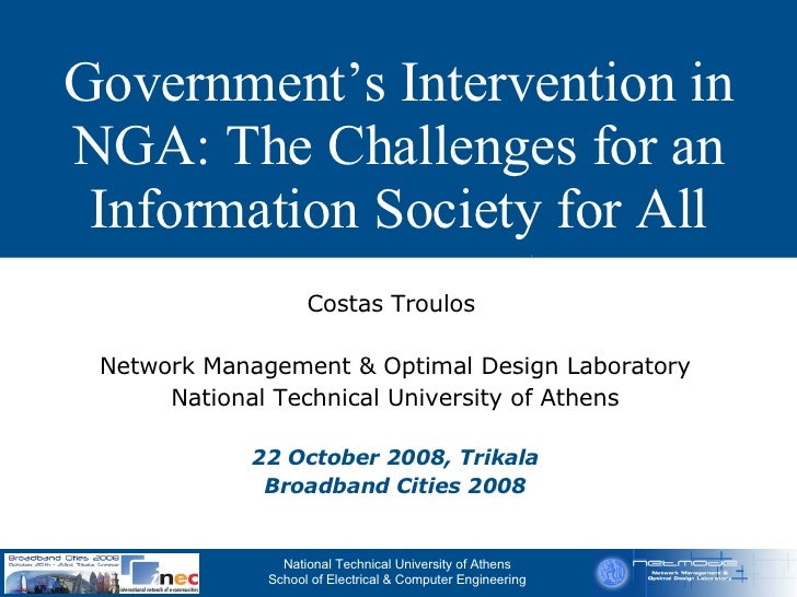 Government's Intervention in NGA: The Challenges for an Information Society for All Costas Troulos  Network Management & O...