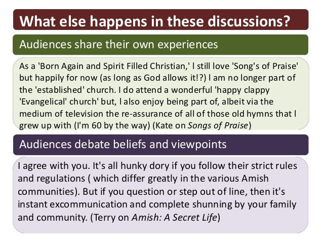 What else happens in these discussions?Audiences share their own experiencesAs a Born Again and Spirit Filled Christian, l...