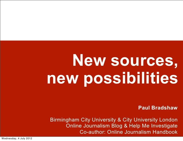 New sources,                         new possibilities                                                            Paul Bra...