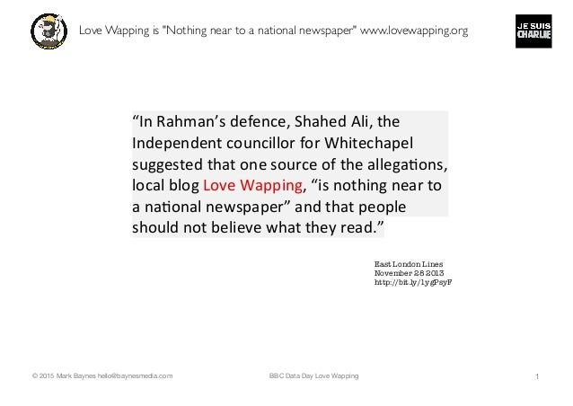 "BBC Data Day Love Wapping 1 Love Wapping is ""Nothing near to a national newspaper"" www.lovewapping.org © 2015 Mark Baynes ..."