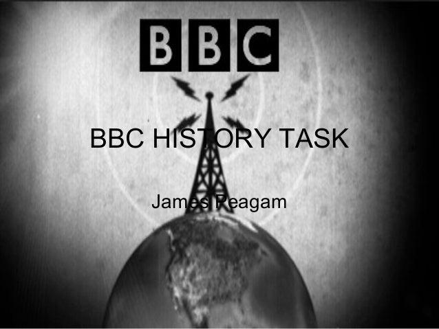 BBC HISTORY TASK James Peagam