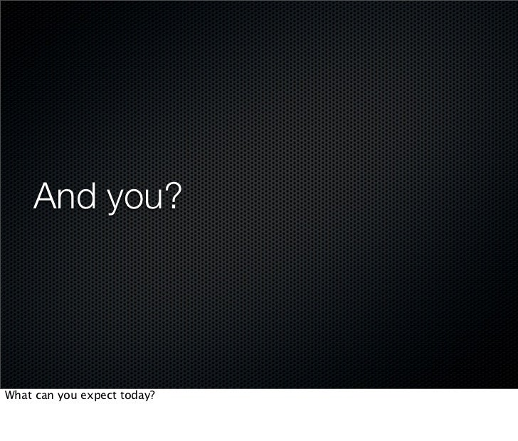 And you?     What can you expect today?