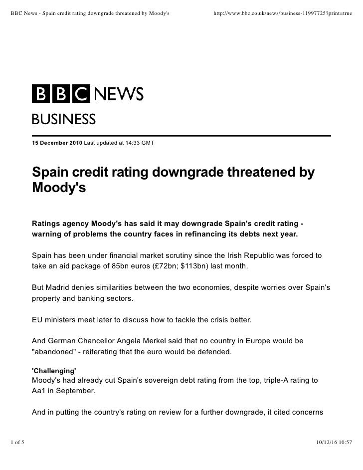 BBC News - Spain credit rating downgrade threatened by Moodys   http://www.bbc.co.uk/news/business-11997725?print=true    ...
