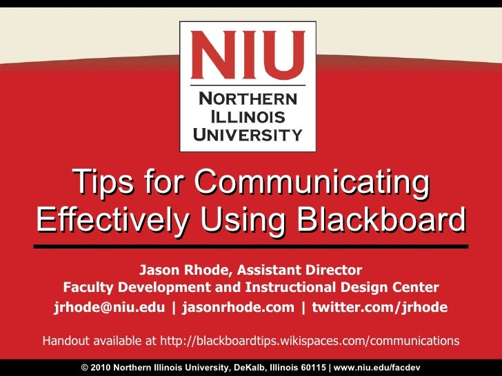 Tips for Communicating Effectively Using Blackboard Jason Rhode, Assistant Director Faculty Development and Instructional ...