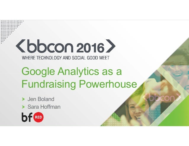Jen Boland Sara Hoffman Google Analytics as a Fundraising Powerhouse
