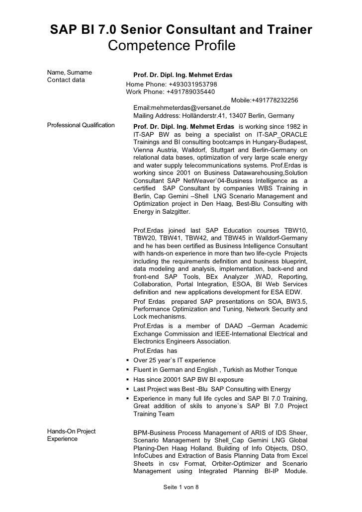 SAP BI 7.0 Senior Consultant and Trainer                        Competence Profile Name, Surname                  Prof. Dr...