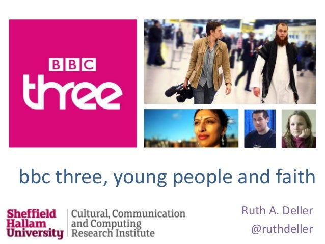 bbc three, young people and faithRuth A. Deller@ruthdeller