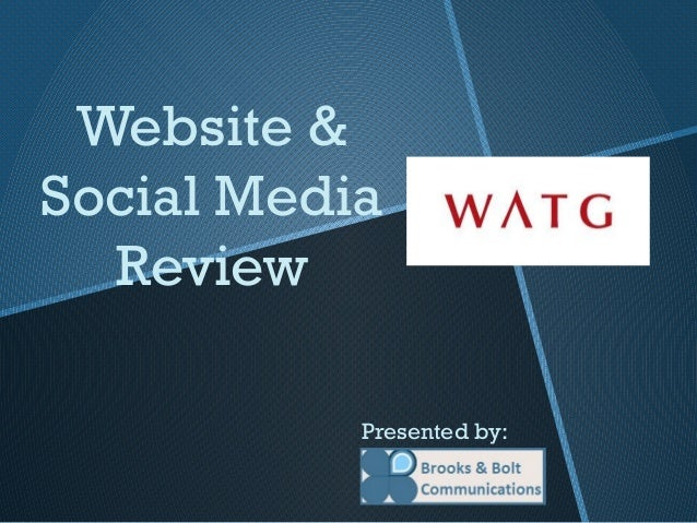 Website &Social Media  Review           Presented by: