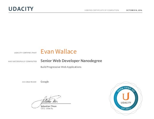 UDACITY CERTIFIES THAT HAS SUCCESSFULLY COMPLETED VERIFIED CERTIFICATE OF COMPLETION L EARN THINK D O EST 2011 Sebastian T...