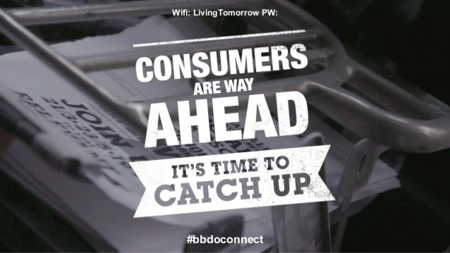 Wifi: LivingTomorrow PW:  #bbdoconnect