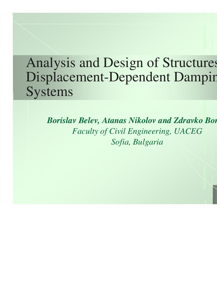 Analysis and Design of Structures withDisplacement-Dependent DampingSystems   Borislav Belev, Atanas Nikolov and Zdravko B...