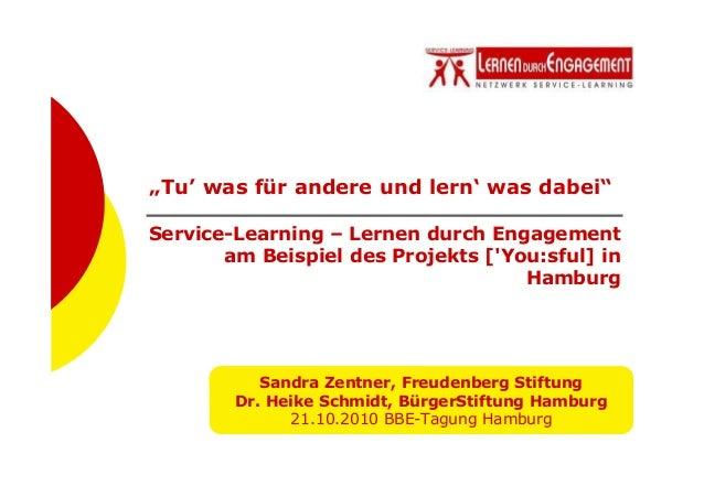 """Sandra Zentner, Freudenberg Stiftung Dr. Heike Schmidt, BürgerStiftung Hamburg 21.10.2010 BBE-Tagung Hamburg """"Tu' was für ..."""
