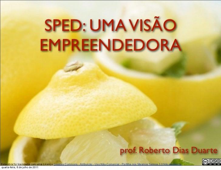 SPED: UMA VISÃO                                   EMPREENDEDORA                                                           ...
