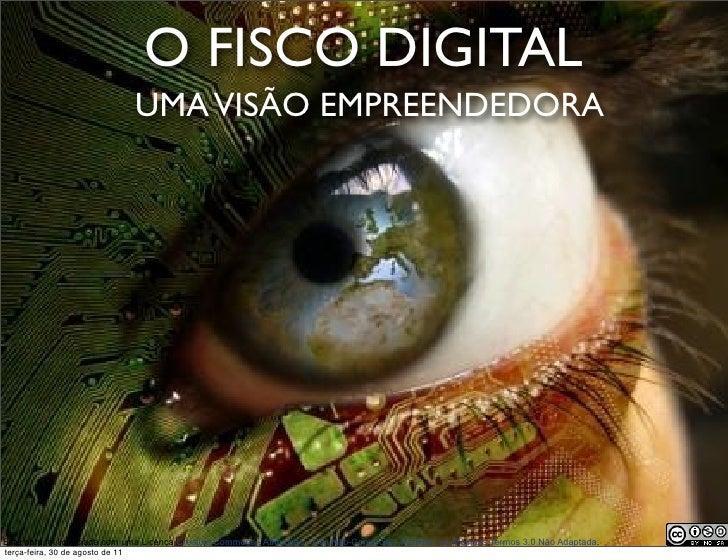 O FISCO DIGITAL                                  UMA VISÃO EMPREENDEDORAEsta obraRoberto Dias DuarteLicença Creative Commo...