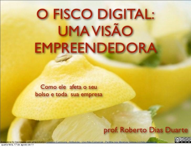O FISCO DIGITAL:                                      UMA VISÃO                                   EMPREENDEDORA           ...