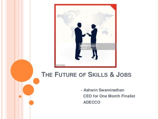 THE FUTURE OF SKILLS & JOBS - Ashwin Swaminathan CEO for One Month Finalist ADECCO