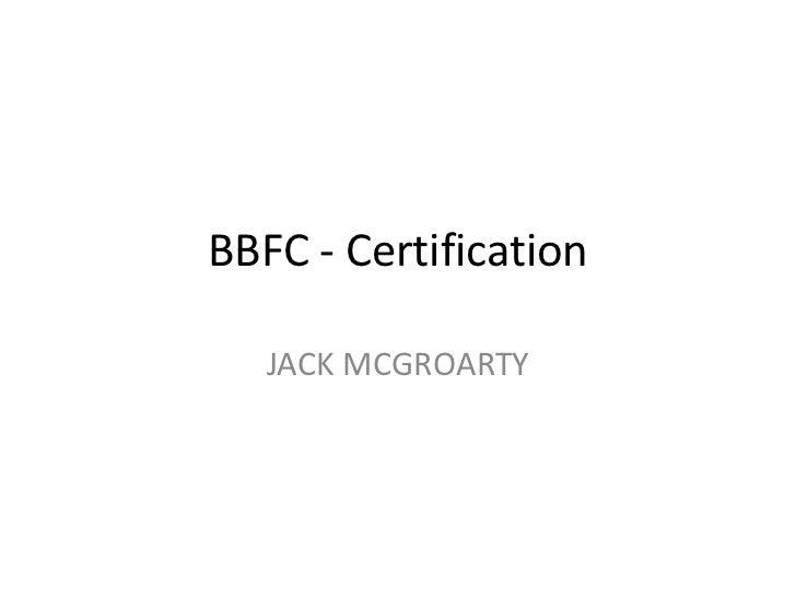BBFC - Certification   JACK MCGROARTY