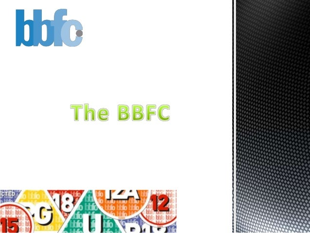 What is the BBFC?The BBFC is an independent organisation that, essentially, classifies the ageratings of video games and f...