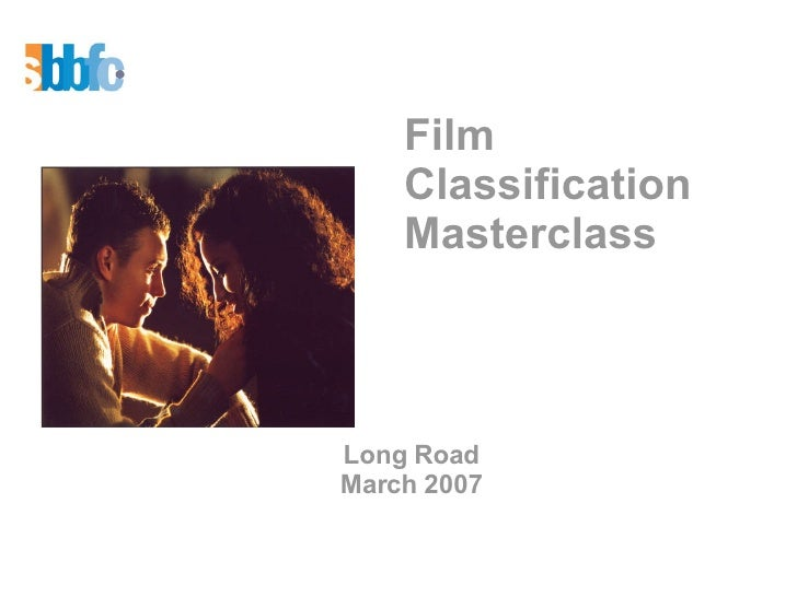 Long Road March 2007 Film  Classification  Masterclass
