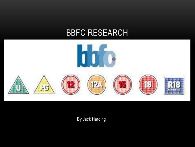 BBFC RESEARCH  By Jack Harding