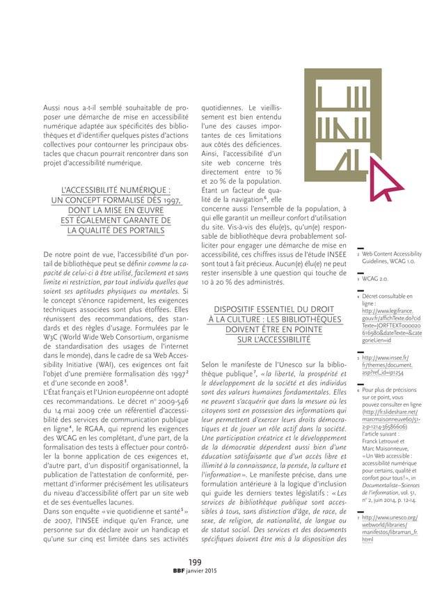 199 BBF janvier 2015 Aussi nous a-t-il semblé souhaitable de pro- poser une démarche de mise en accessibilité numérique ad...