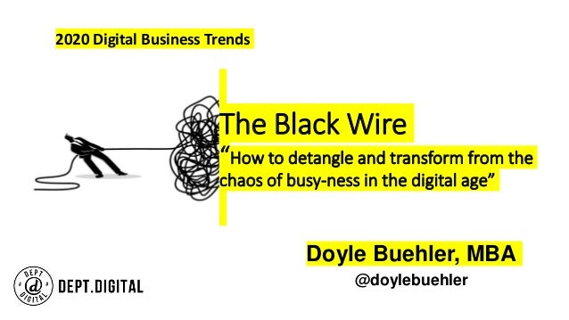 """The Black Wire """"How to detangle and transform from the chaos of busy-ness in the digital age"""" Doyle Buehler, MBA @doylebue..."""