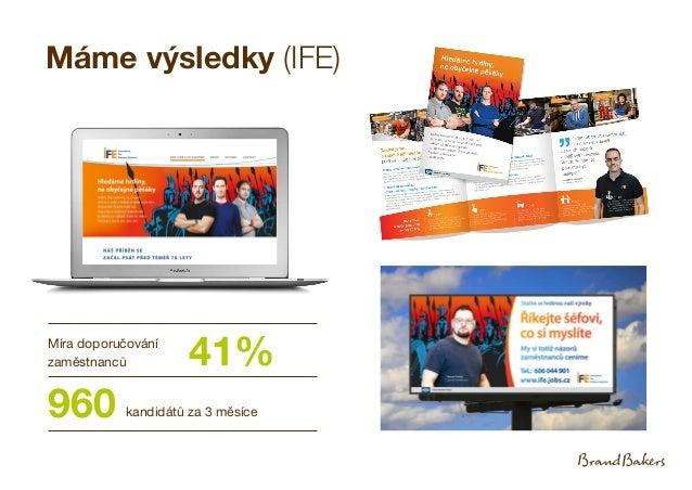 Máme výsledky (IFE) 41%Míra doporučování zaměstnanců 960 kandidátů za 3 měsíce
