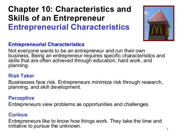 Chapter 10: Characteristics and Skills of an Entrepreneur Entrepreneurial Characteristics Entrepreneurial Characteristics ...